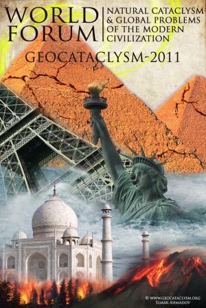 Международный Конгресс на тему: «Природные катаклизмы и глобальные проблемы современной цивилизации» - GEOCATACLYSM-2011»